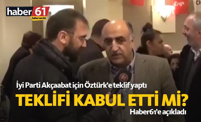 İYİ Parti Akçaabat için Öztürk'e teklif yaptı
