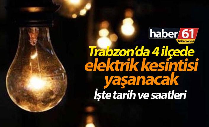 Trabzon'da 4 ilçede elektrik kesilecek