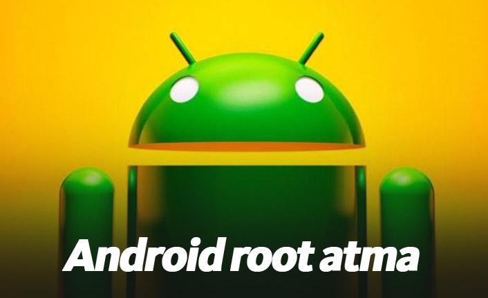 Android Root Yapmak Nedir? Faydası ve Zararları Nelerdir?