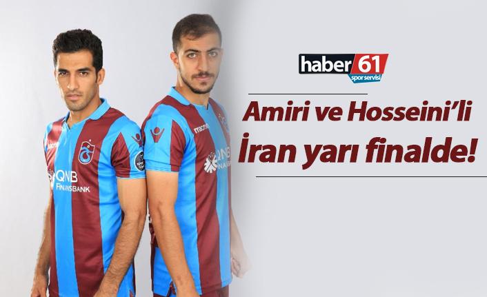 Amiri ve Hosseini'li İran yarı finalde!