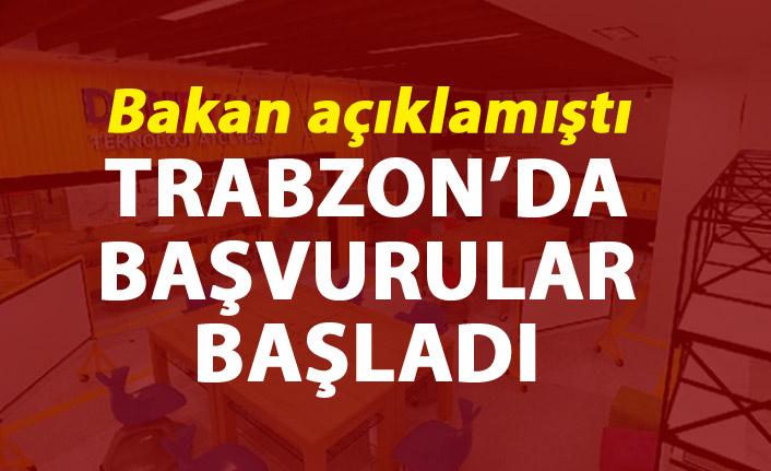 Bakan açıklamıştı - Trabzon'da başvurular başladı