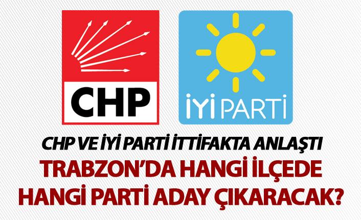 CHP ve İYİ Parti ittifakta anlaştı - Trabzon'da hangi ilçede hangi parti aday çıkaracak?