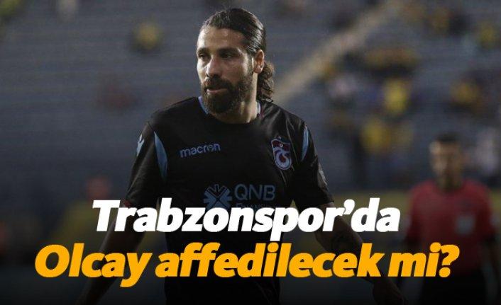 Trabzonspor'da Olcay affedilecek mi?