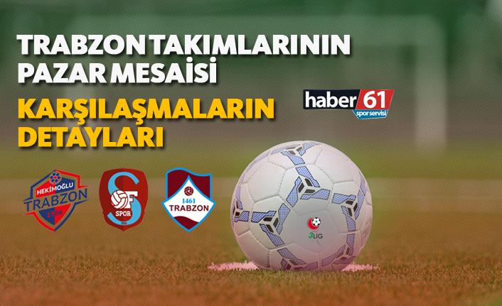 Trabzon takımlarının pazar mesaisi! | Karşılaşmaların detayları