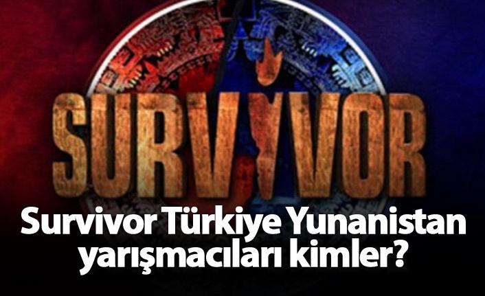 Survivor Türkiye Yunanistan yarışmacıları kimler?