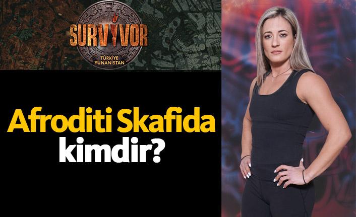 Survivor Yunanistan yarışmacısı Afroditi Skafida kimdir?