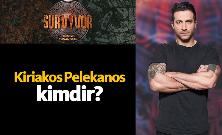 Survivor Yunanistan yarışmacısı Kiriakos Pelekanos kimdir?