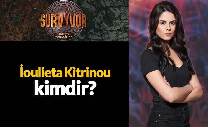Survivor Yunanistan yarışmacısı Loulieta Kitrinou kimdir?
