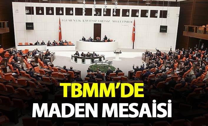 TBMM Maden Kanunu için mesai yapacak