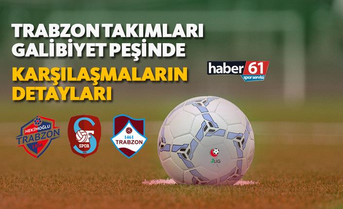 Trabzon takımları galibiyet peşinde - Karşılaşmanın detayları