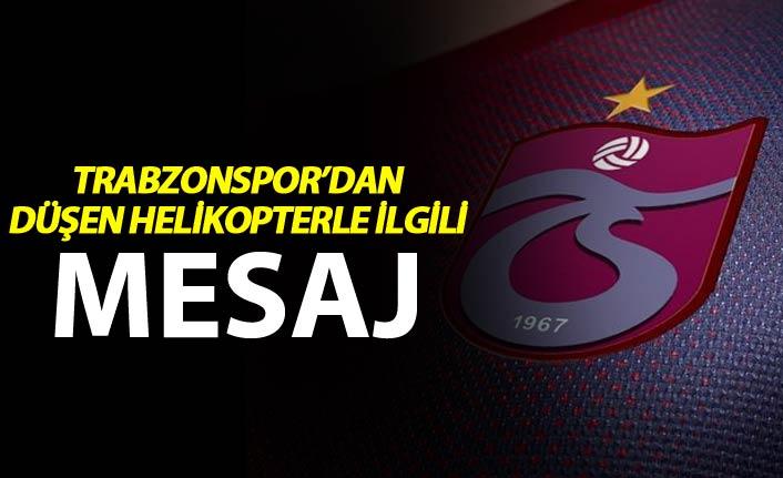 Trabzonspor'dan düşen helikopterle ilgili mesaj