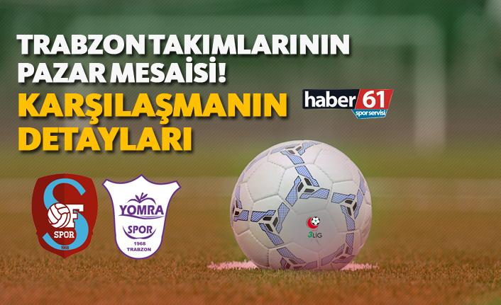 Trabzon takımlarının pazar mesaisi - Karşılaşmanın detayları