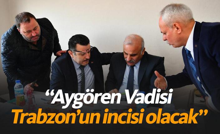 Aygören Vadisi Trabzon'da turizmin incisi olacak