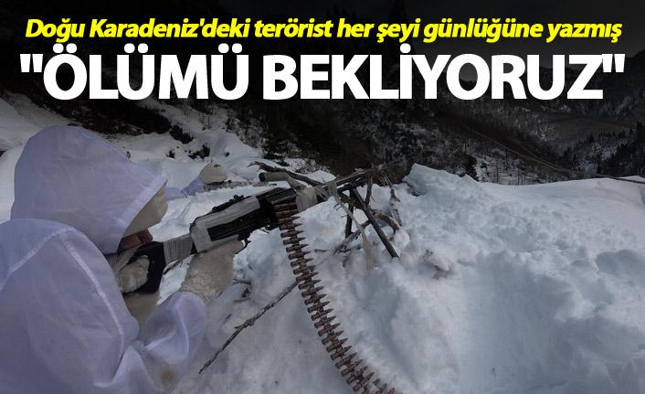 """Doğu karadeniz'deki terörist herşeyi günlüğüne yazmış - """"Ölümü bekliyoruz"""""""