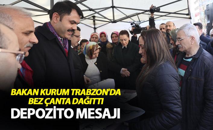 Bakan Kurum Trabzon'da bez çanta dağıttı - Depozito mesajı