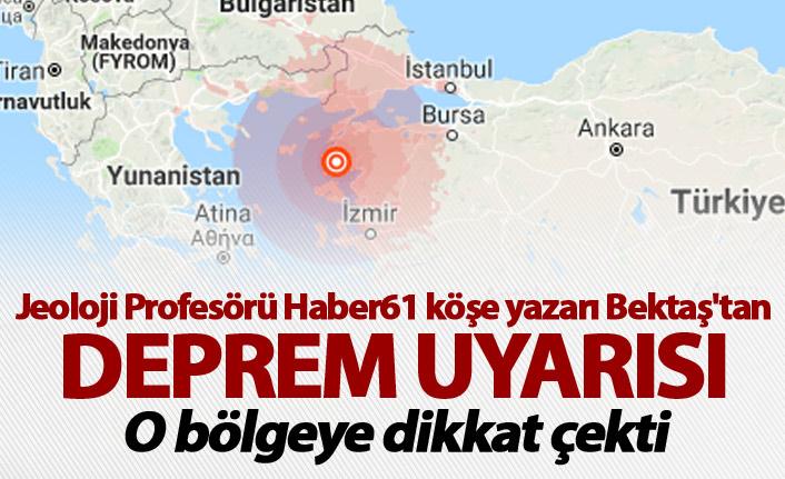 Jeoloji Profesörü Bektaş'tan Deprem uyarısı