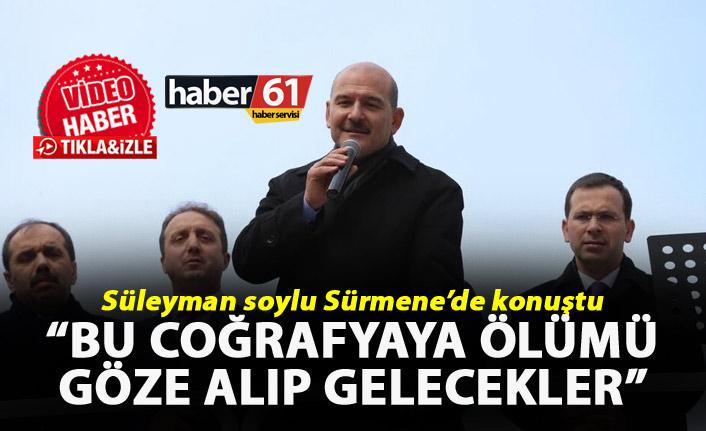 """Süleyman Soylu: """"Bu coğrafyaya ölümü göze alıp gelecekler"""""""