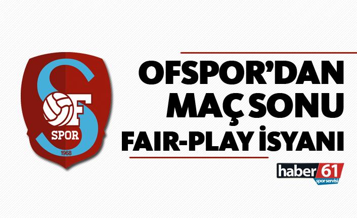 Ofspor'dan maç sonu 'Fair Play' isyanı!