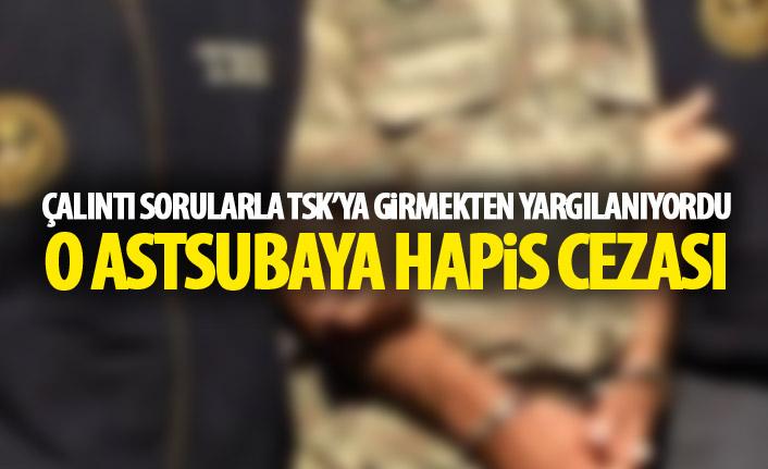Çalıntı sorularla TSK'ye giren astsubaya hapis cezası