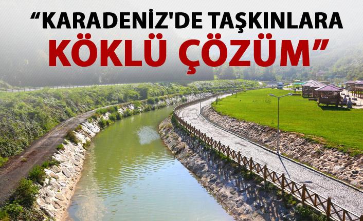 Karadeniz'de taşkınlara köklü çözüm