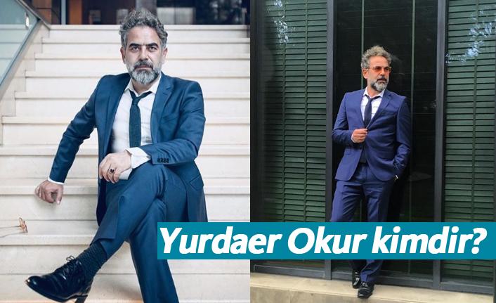 Nöbet dizisi oyuncusu Yurdaer Okur kimdir?