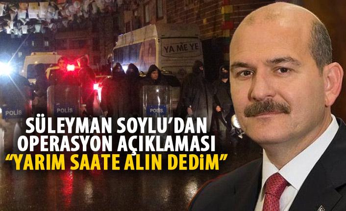 """Süleyman Soylu'dan operasyon açıklaması: """"Gidin alın oradan dedim"""""""