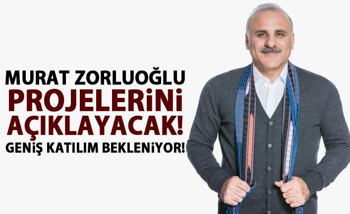 Murat Zorluoğlu projelerini açıklayacak!