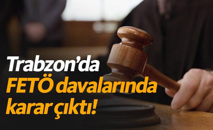 Trabzon'da FETÖ davalarında karar çıktı