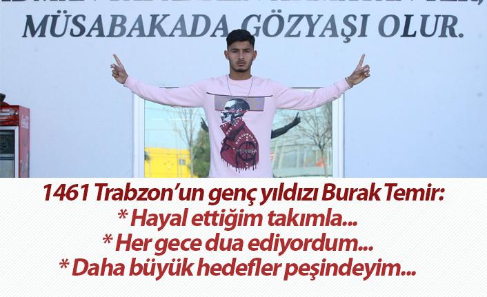 1461 Trabzon'un genç yıldızı Burak Temir açıklamalarda bulundu