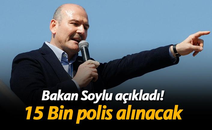 """Bakan Soylu: """"15 Bin polis alınacak"""""""