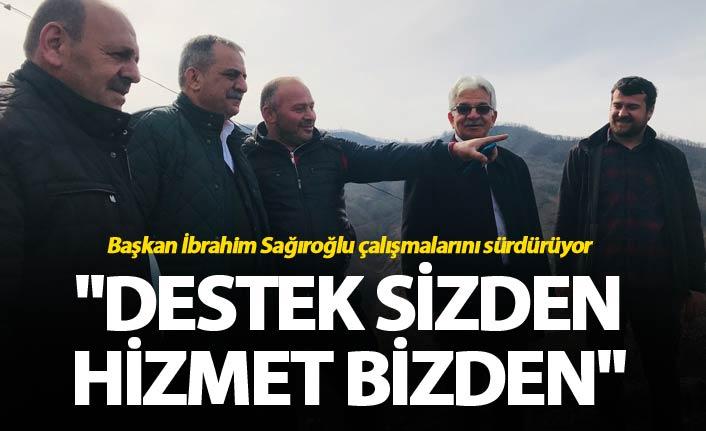 """Başkan Sağıroğlu: """"Destek sizden hizmet bizden"""""""