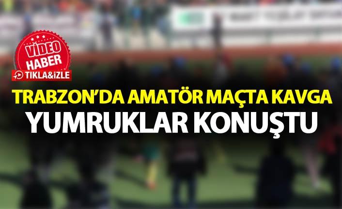 Trabzon'da amatör maçta kavga - Yumruklar konuştu
