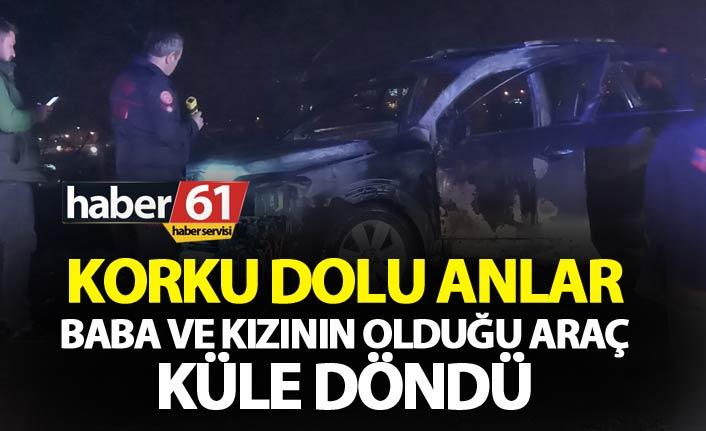 Trabzon'da korku dolu anlar - Baba ve kızının olduğu araç küle döndü