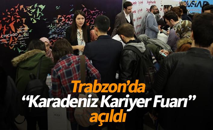 """Trabzon'da """"Karadeniz Kariyer Fuarı"""" başladı"""