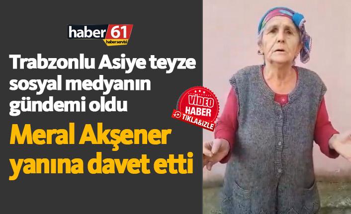 Akşener Trabzonlu Asiye Teyzeyi yanına alacak