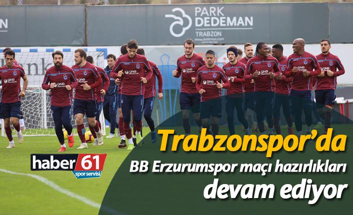Trabzonspor'da BB Erzurumspor maçı hazırlıklarına devam etti