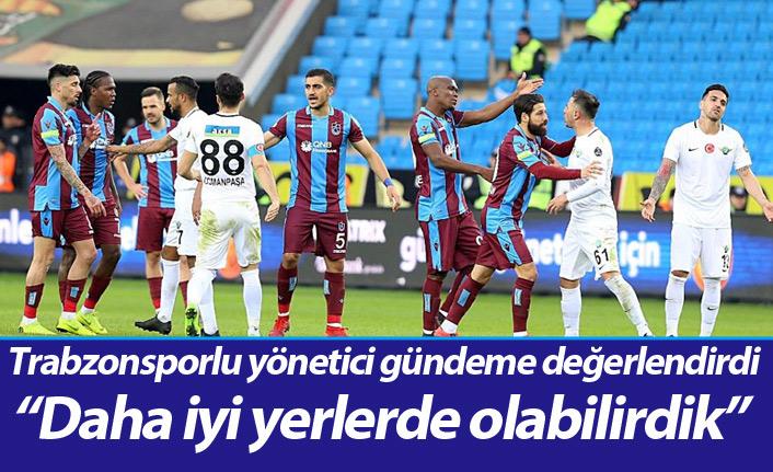 """Trabzonsporlu Yönetici Şahin: """"Daha iyi yerlerde olabilirdik"""""""