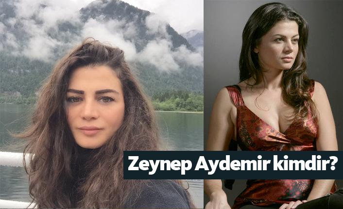 Zeynep Aydemir kimdir, nerelidir, kaç yaşındadır?