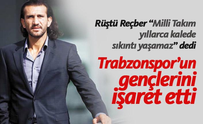 Rüştü Reçber Trabzonspor'un gençlerini işaret etti