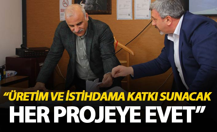 """Zorluoğlu: """"Üretim ve istihdama katkı sunacak her projeye evet"""""""