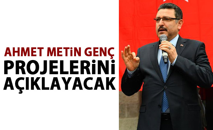 Ahmet Metin Genç projelerini açıklıyor