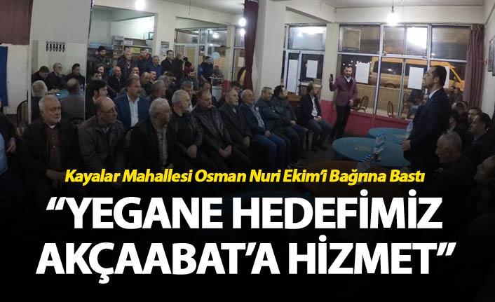 """Osman Nuri Ekim: """"Yegâne hedefimiz Akçaabat'a hizmet"""""""