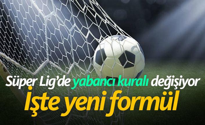 Süper Lig'de yabancı kuralı değişiyor