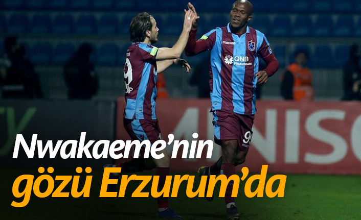 Trabzonspor'da Nwakaeme gollere devam etmek istiyor