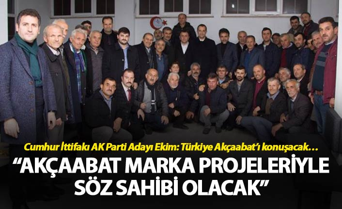 Cumhur İttifakı AK Parti Adayı Ekim: Türkiye Akçaabat'ı konuşacak