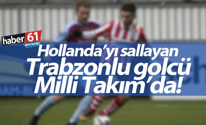 Hollanda'yı sallayan Trabzonlu golcü Milli Takım'da