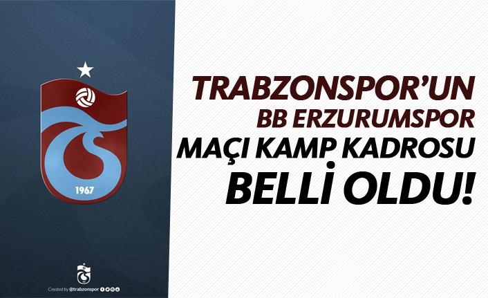 Trabzonspor'un BB Erzurumpor maçı kamp kadrosu belli oldu!