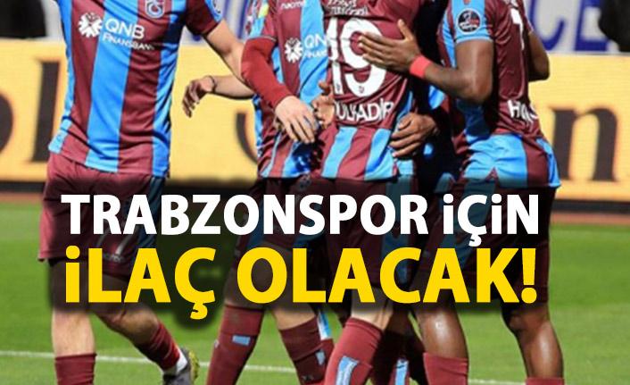 Trabzonspor için ilaç olacak!