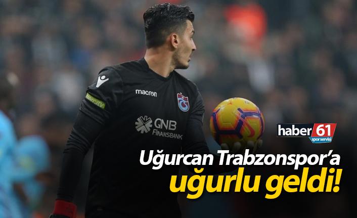 Uğurcan Trabzonspor'a uğurlu geldi!