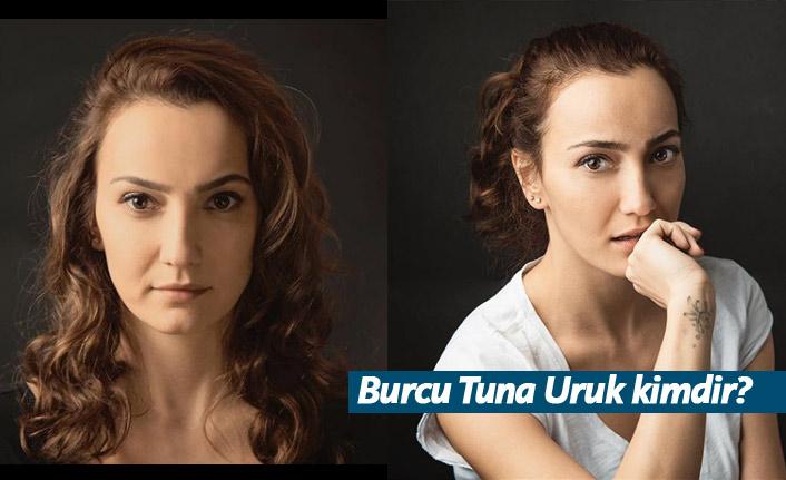 Canevim dizisi oyuncusu Burcu Tuna Uruk kimdir?